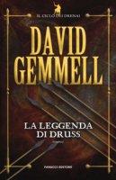 La leggenda di Druss. Il ciclo dei Drenai - Gemmell David