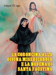 Copertina di 'La coroncina alla Divina Misericordia e la novena di Santa Faustina'