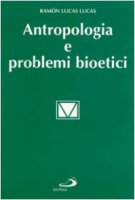 Antropologia e problemi bioetici - Lucas Lucas Ramón