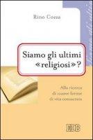 Siamo gli ultimi «religiosi»? - Rino Cozza