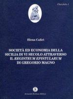 Società ed economia della Sicilia di VI secolo attraverso il Registrum Epistularum di Gregorio Magno - Caliri Elena