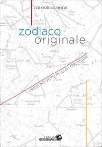 Copertina di 'Zodiaco originale. Orizzonti personali da colorare'
