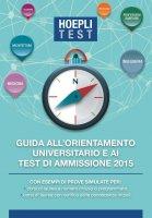 Guida all'orientamento e ai test di ammissione 2015 - Ulrico Hoepli