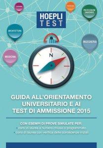 Copertina di 'Guida all'orientamento e ai test di ammissione 2015'
