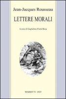 Lettere morali - Rousseau Jean-Jacques