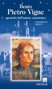 Copertina di 'Beato Pietro Vigne apostolo dell'amore eucaristico'