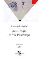 Nero Wolfe in via Pastrengo - Barbolini Roberto
