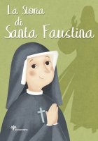 La storia di santa Faustina - Francesca Fabris