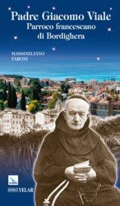 Copertina di 'Padre Giacomo Viale. Parroco francescano di Bordighera'