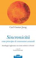 Sincronicità come principio di connessioni acausali. Antologia ragionata. Testo tedesco a fronte - Jung Carl Gustav