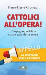 Copertina di 'Cattolici all'opera!'