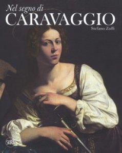 Copertina di 'Nel segno di Caravaggio. Ediz. illustrata'