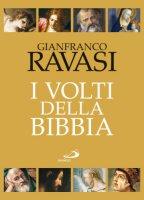 I volti della Bibbia - Ravasi Gianfranco