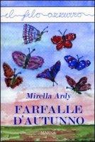 Farfalle d'autunno - Ardy Mirella