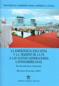 Copertina di 'La emergencia educativa y la traditio de la fe a las nuevas generaciones latinoamericanas. Recomendaciones pastorales'