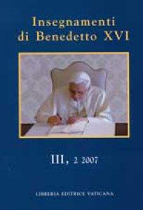 Copertina di 'Insegnamenti di Benedetto XVI. III, 2 2007'