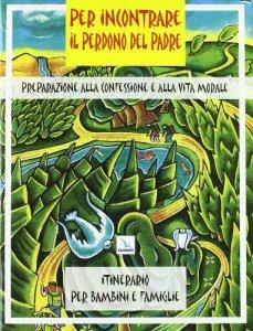 Copertina di 'Per incontrare il perdono del Padre. Preparazione alla Confessione e alla vita morale'