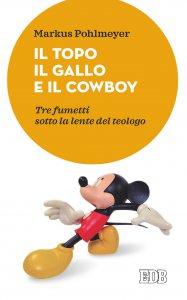 Copertina di 'Il Topo il Gallo e il Cowboy'