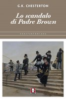 Lo scandalo di Padre Brown - Gilbert K. Chesterton
