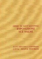 Opera omnia vol. XXVIII/1 - Esposizioni sui Salmi [121-139] - Agostino (sant')