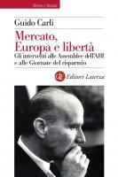 Mercato, Europa e libertà - Guido Carli