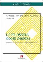 La filosofia come paideia. Contributi sul ruolo educativo degli studi filosofici