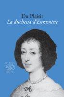 La duchessa d'Estramène - Du Plaisir