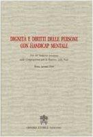 Dignità e diritti delle persone con handicap mentale - Congregazione della Dottrina della Fede