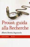 Proust: guida alla Recherche - Beretta Anguissola Alberto