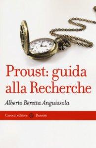 Copertina di 'Proust: guida alla Recherche'