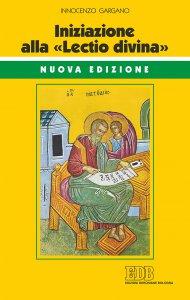 Copertina di 'Iniziazione alla «Lectio divina»'