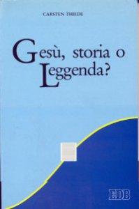 Copertina di 'Gesù, storia o leggenda?'
