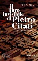 Il libro invisibile di Pietro Citati - Chiara Fera