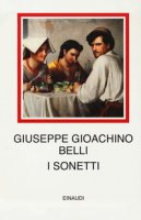 I sonetti. Ediz. critica - Belli Gioachino