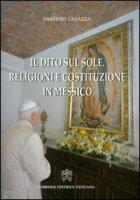 Il dito sul sole: religioni e costituzione in Messico - Casazza Fabrizio