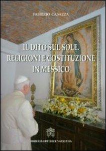 Copertina di 'Il dito sul sole: religioni e costituzione in Messico'