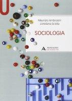 Sociologia - Maurizio Ambrosini,Loredana Sciolla