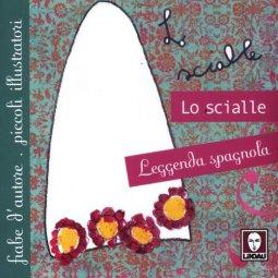 Copertina di 'Lo scialle. Leggenda spagnola'
