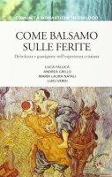 Come balsamo sulle ferite - Luigi Verdi, Luca Fallica, Andrea Grillo