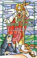 Dal cuore sgorga l'amore. La beata Anna Michelotti e la spiritualità del Sacro Cuore - Taroni Massimiliano