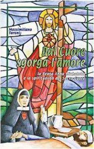 Copertina di 'Dal cuore sgorga l'amore. La beata Anna Michelotti e la spiritualità del Sacro Cuore'