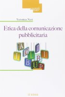 Etica della comunicazione pubblicitaria. - Veronica Neri