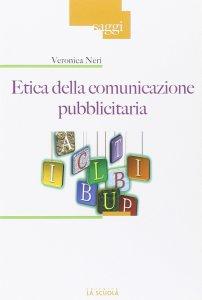 Copertina di 'Etica della comunicazione pubblicitaria.'