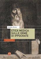 Etica medica sulle orme di Ippocrate - Giulia Ecca