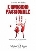 L' omicidio passionale - Antonella D'Amico