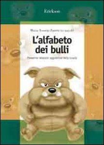 Copertina di 'L' alfabeto dei bulli. Prevenire relazioni aggressive nella scuola'