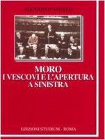 Moro, i vescovi e l'apertura a Sinistra - D'Angelo Augusto