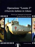 """Operazione """"Leonte 3"""" - L'esercito italiano in Libano - Peroncini Gianfranco"""