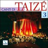 Canti di Taizè 3. Canti - Comunità di Taizè