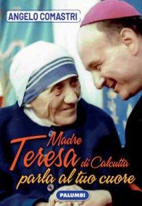 Copertina di 'Madre Teresa di Calcutta parla al tuo cuore'
